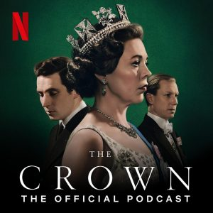 The Crown: The Official Podcast,
